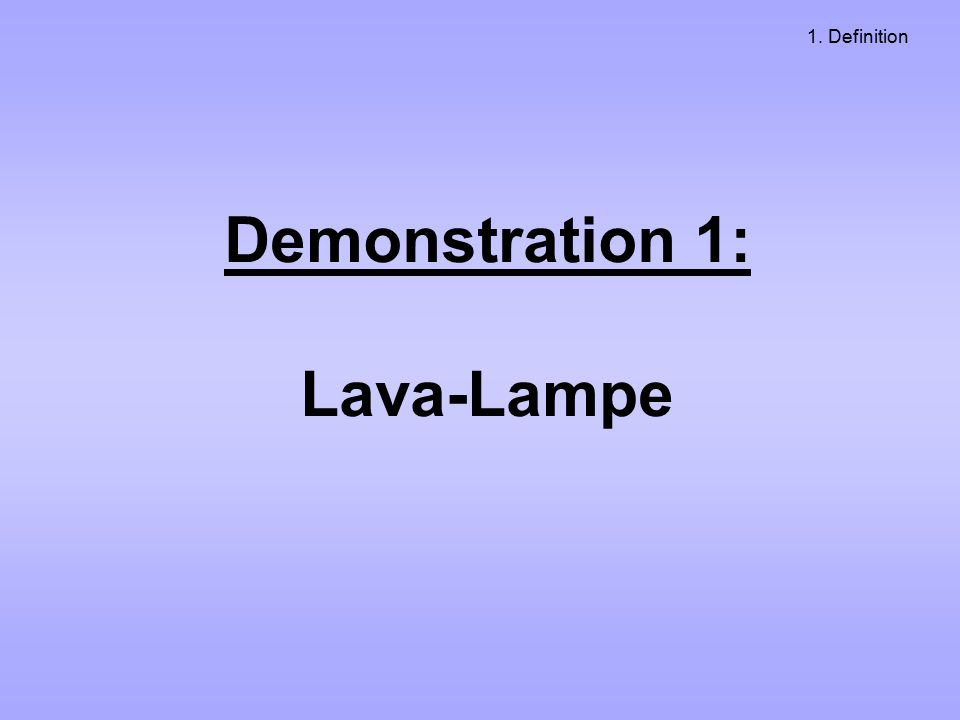Demonstration 1: Lava-Lampe