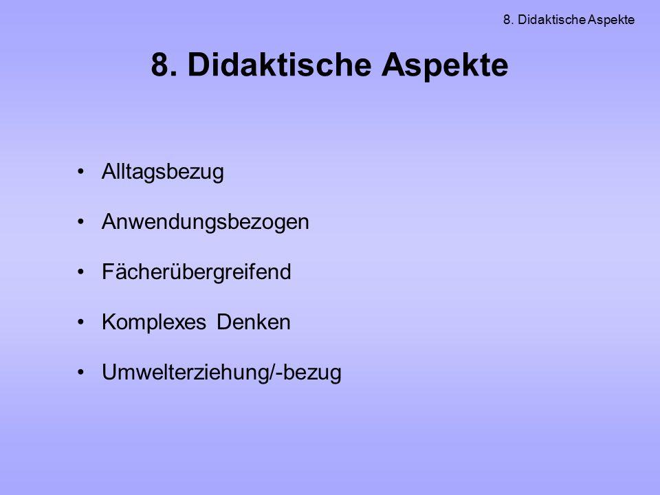8. Didaktische Aspekte Alltagsbezug Anwendungsbezogen
