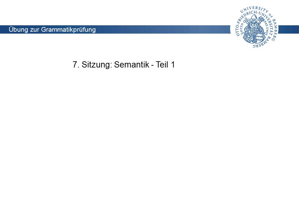 7. Sitzung: Semantik - Teil 1