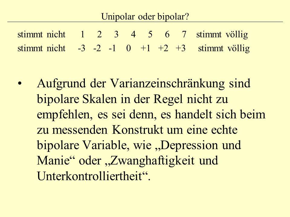 Unipolar oder bipolar stimmt nicht 1 2 3 4 5 6 7 stimmt völlig.