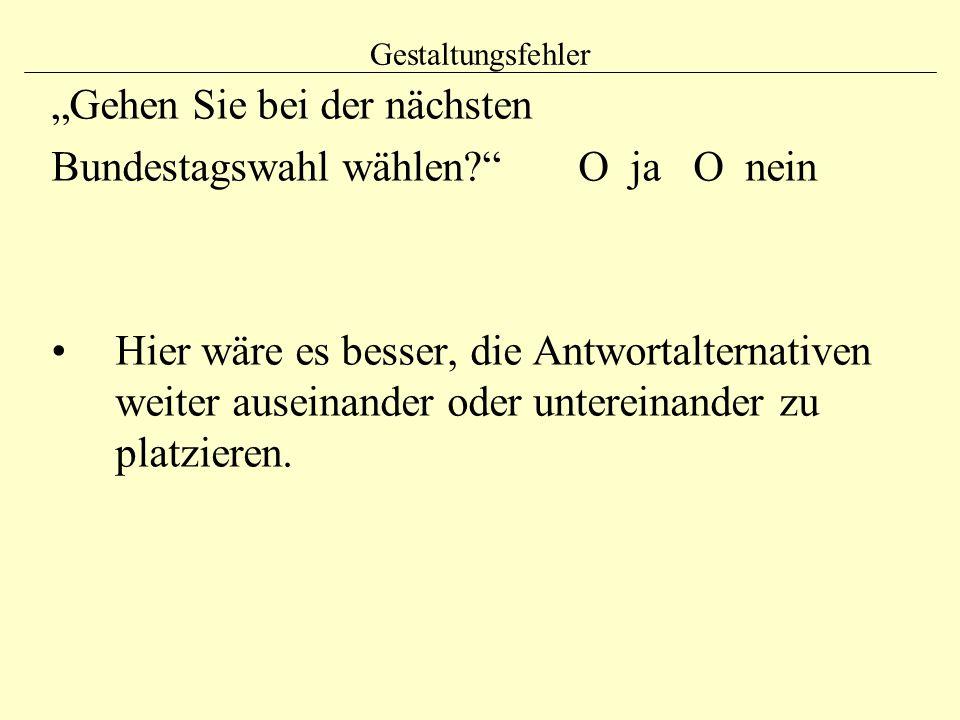 """""""Gehen Sie bei der nächsten Bundestagswahl wählen O ja O nein"""