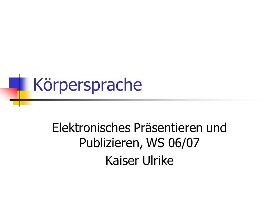 Elektronisches Präsentieren und Publizieren, WS 06/07 Kaiser Ulrike