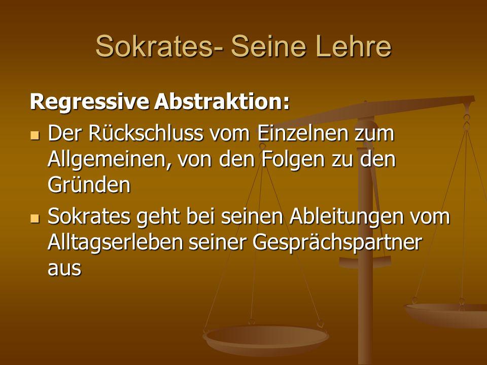 Sokrates- Seine Lehre Regressive Abstraktion: