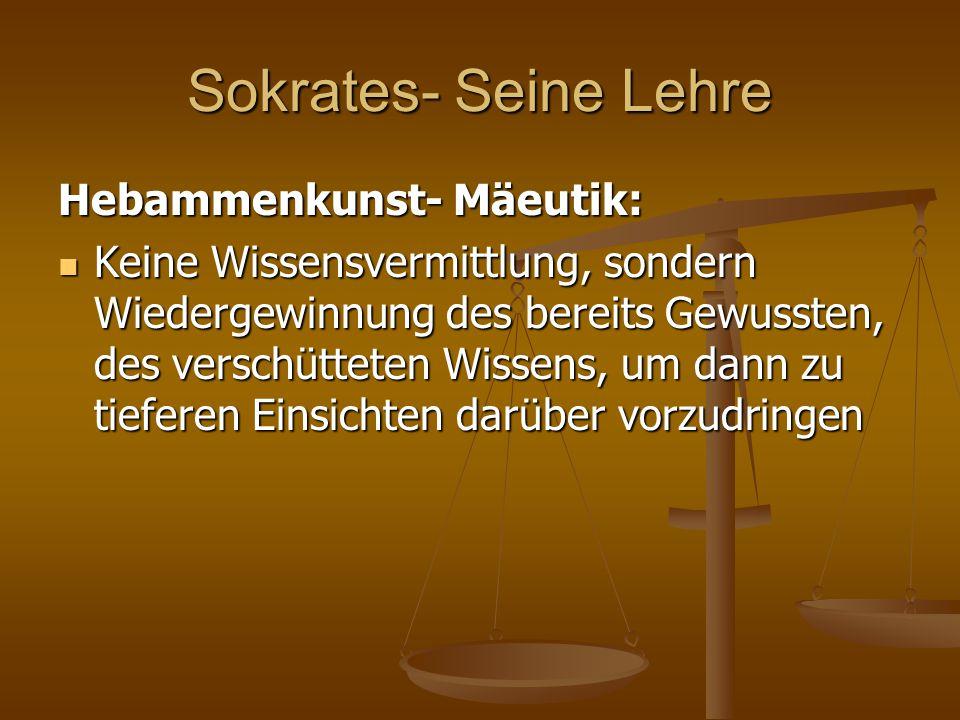 Sokrates- Seine Lehre Hebammenkunst- Mäeutik: