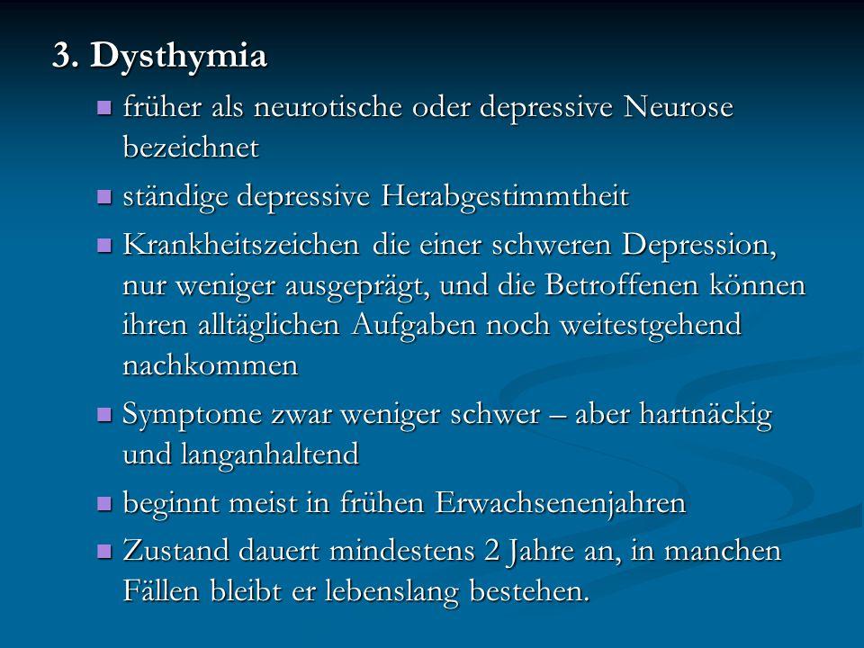 3. Dysthymia früher als neurotische oder depressive Neurose bezeichnet