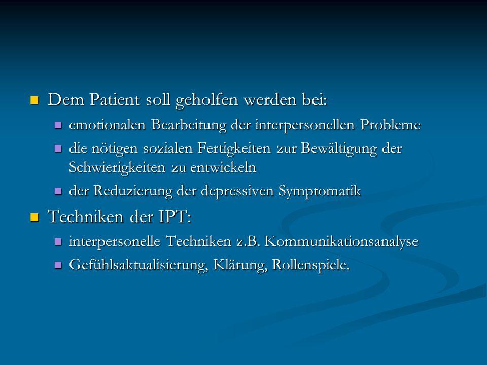 Dem Patient soll geholfen werden bei: