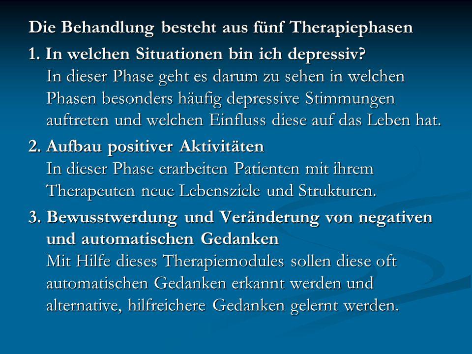 Die Behandlung besteht aus fünf Therapiephasen