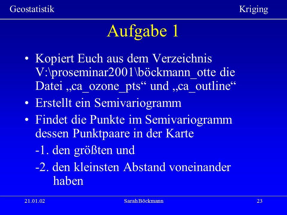 """Aufgabe 1 Kopiert Euch aus dem Verzeichnis V:\proseminar2001\böckmann_otte die Datei """"ca_ozone_pts und """"ca_outline"""