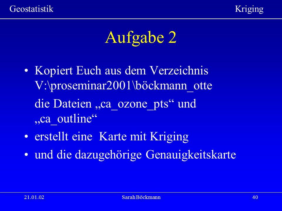 """Aufgabe 2 Kopiert Euch aus dem Verzeichnis V:\proseminar2001\böckmann_otte. die Dateien """"ca_ozone_pts und """"ca_outline"""