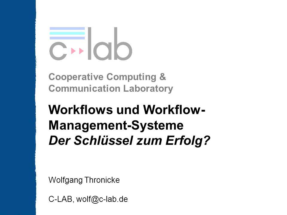 Workflows und Workflow- Management-Systeme Der Schlüssel zum Erfolg
