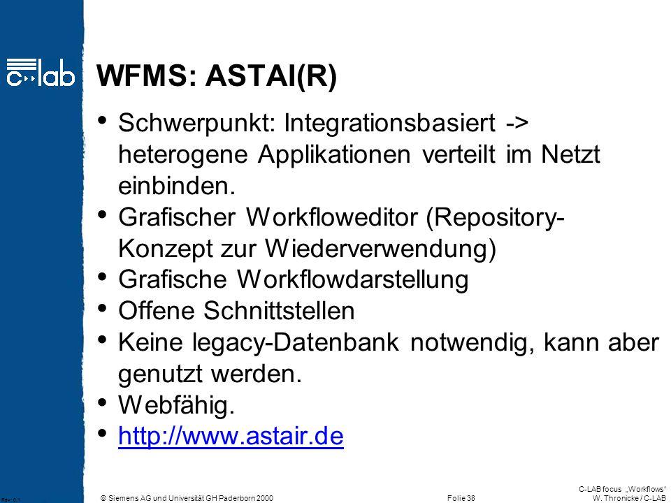WFMS: ASTAI(R) Schwerpunkt: Integrationsbasiert -> heterogene Applikationen verteilt im Netzt einbinden.