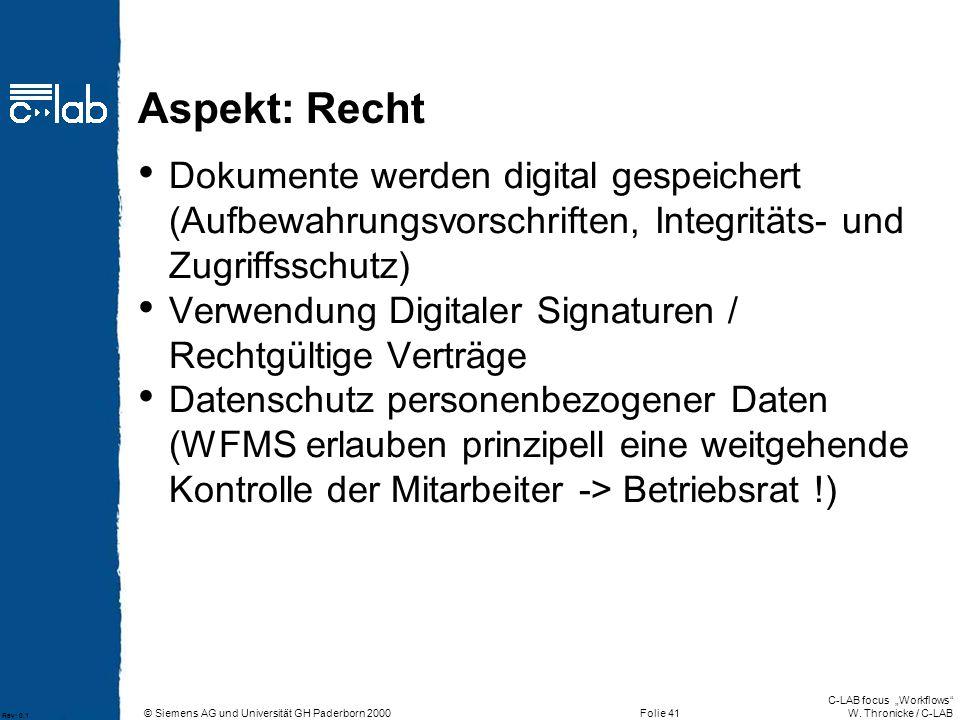 Aspekt: Recht Dokumente werden digital gespeichert (Aufbewahrungsvorschriften, Integritäts- und Zugriffsschutz)