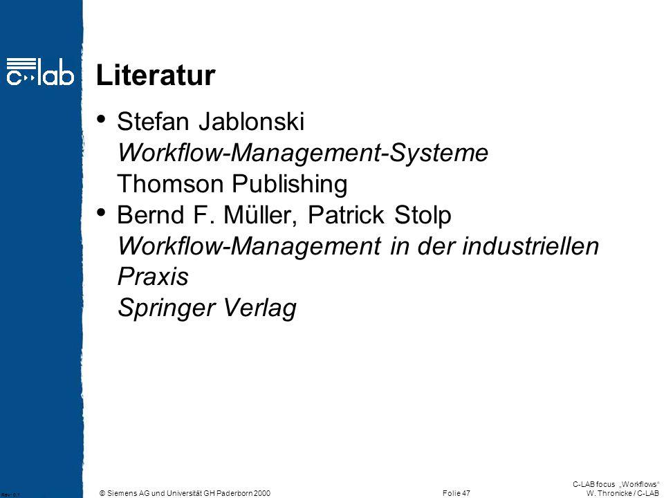 Literatur Stefan Jablonski Workflow-Management-Systeme Thomson Publishing.