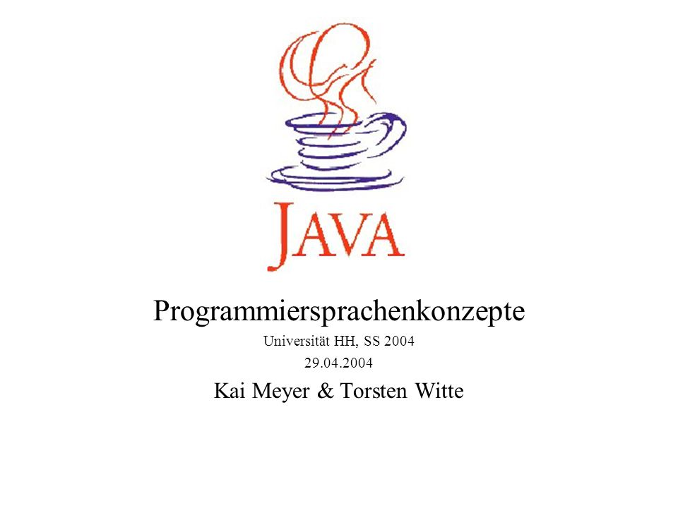 Java Programmiersprachenkonzepte Kai Meyer & Torsten Witte