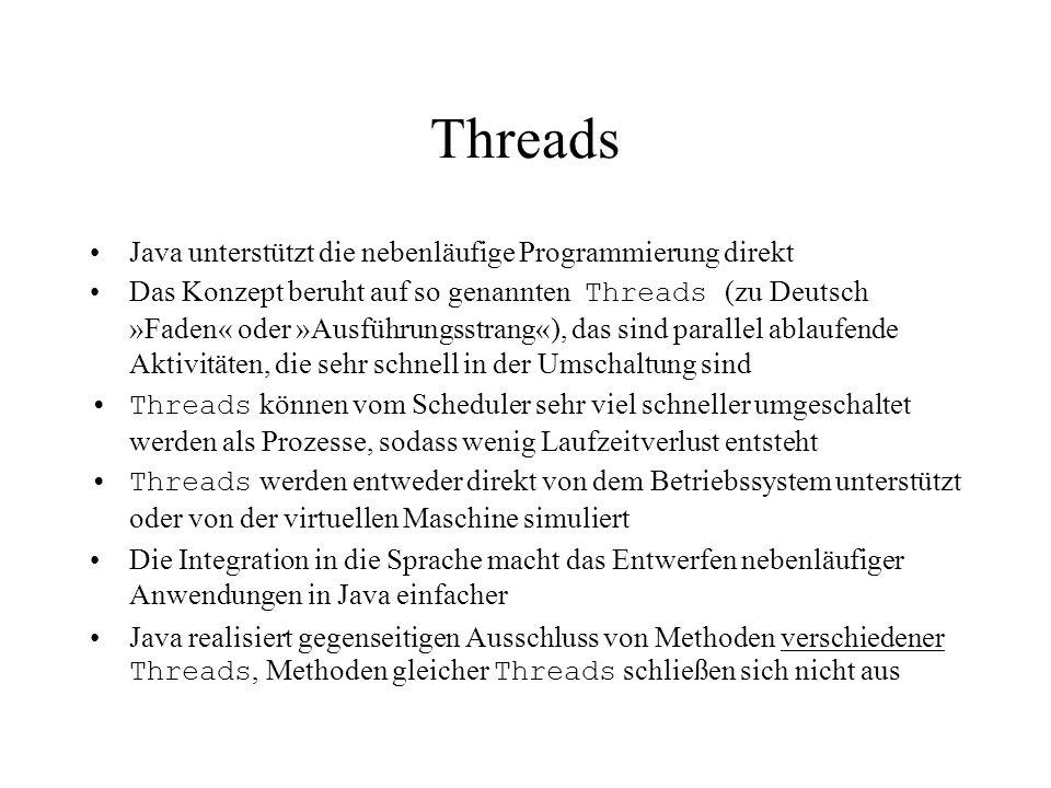 Threads Java unterstützt die nebenläufige Programmierung direkt