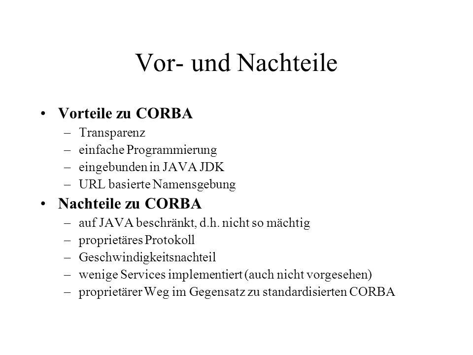 Vor- und Nachteile Vorteile zu CORBA Nachteile zu CORBA Transparenz