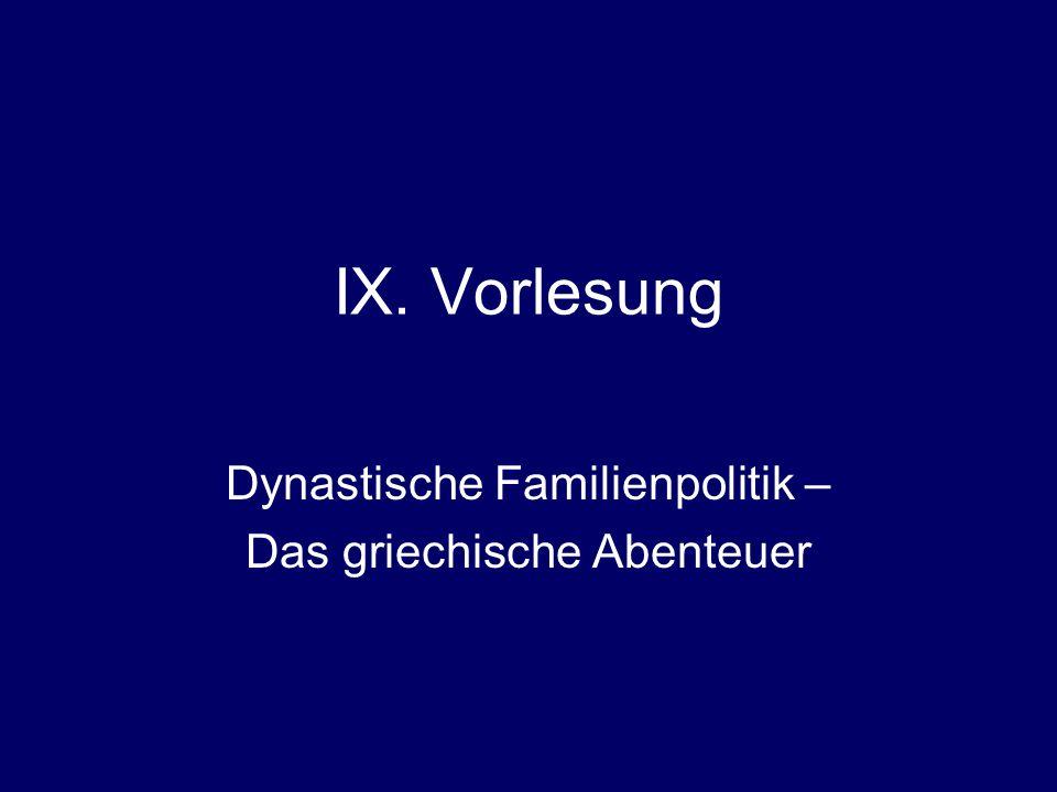Dynastische Familienpolitik – Das griechische Abenteuer