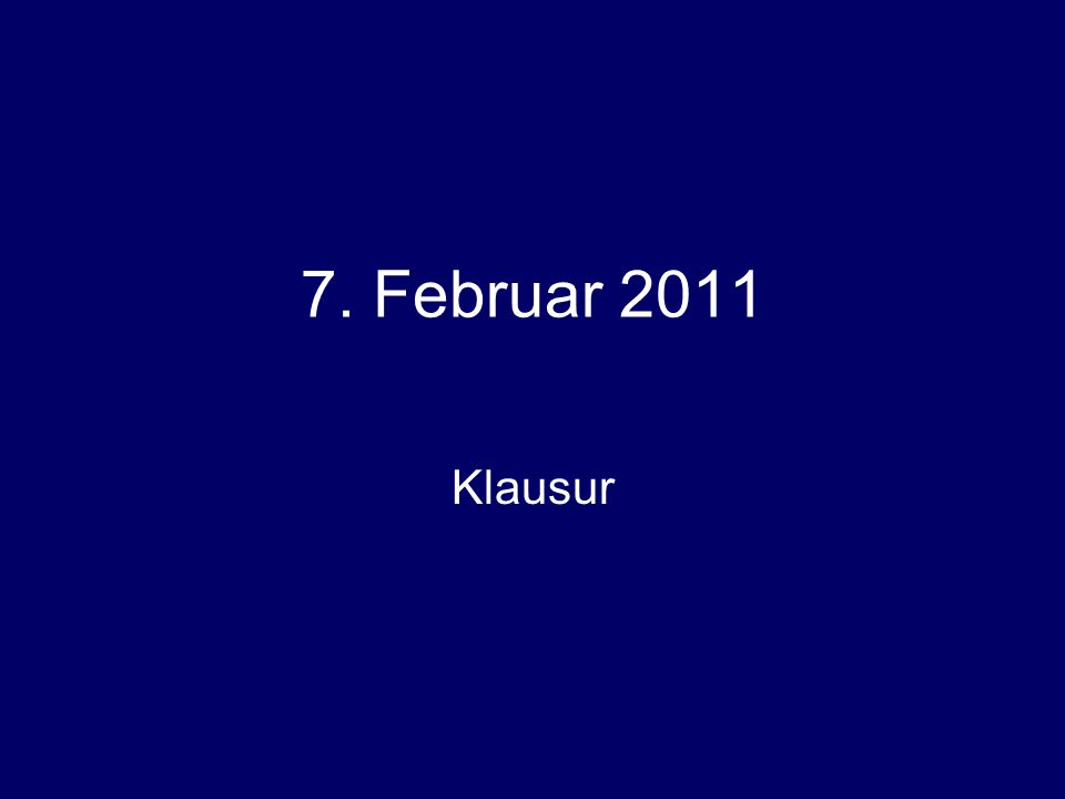 7. Februar 2011 Klausur