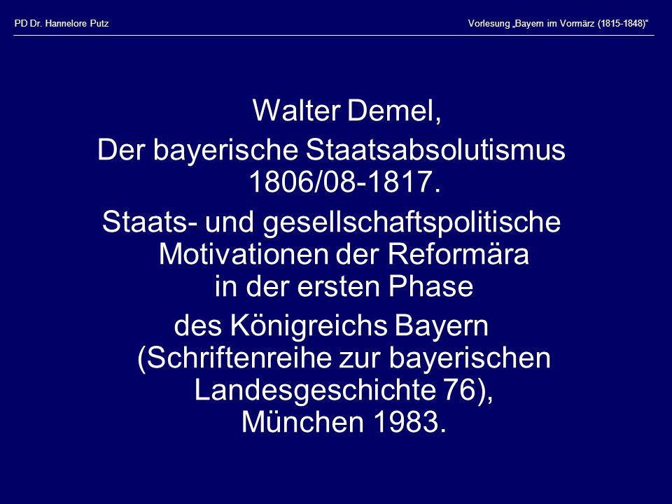 Der bayerische Staatsabsolutismus 1806/08-1817.