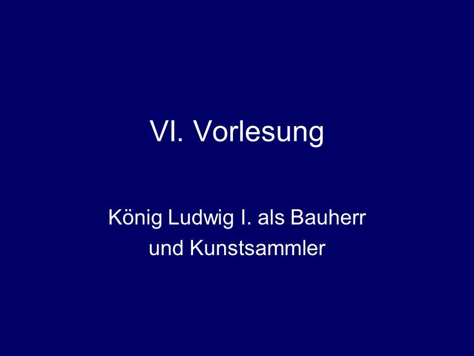 König Ludwig I. als Bauherr und Kunstsammler
