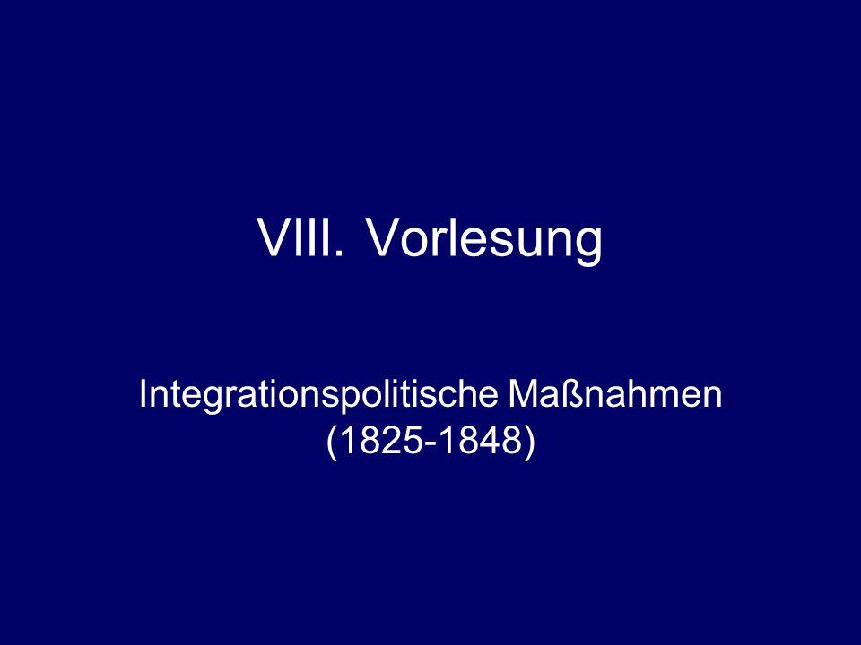 Integrationspolitische Maßnahmen (1825-1848)