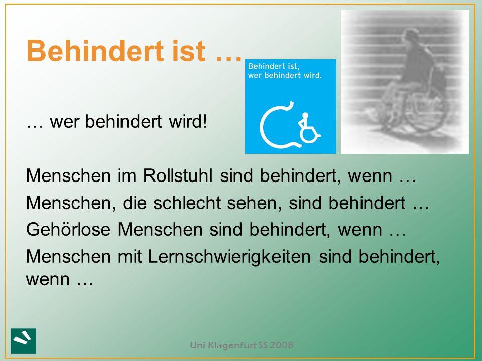 Behindert ist … … wer behindert wird!