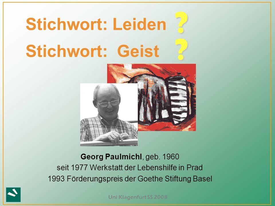 Stichwort: Leiden Stichwort: Geist Georg Paulmichl, geb. 1960