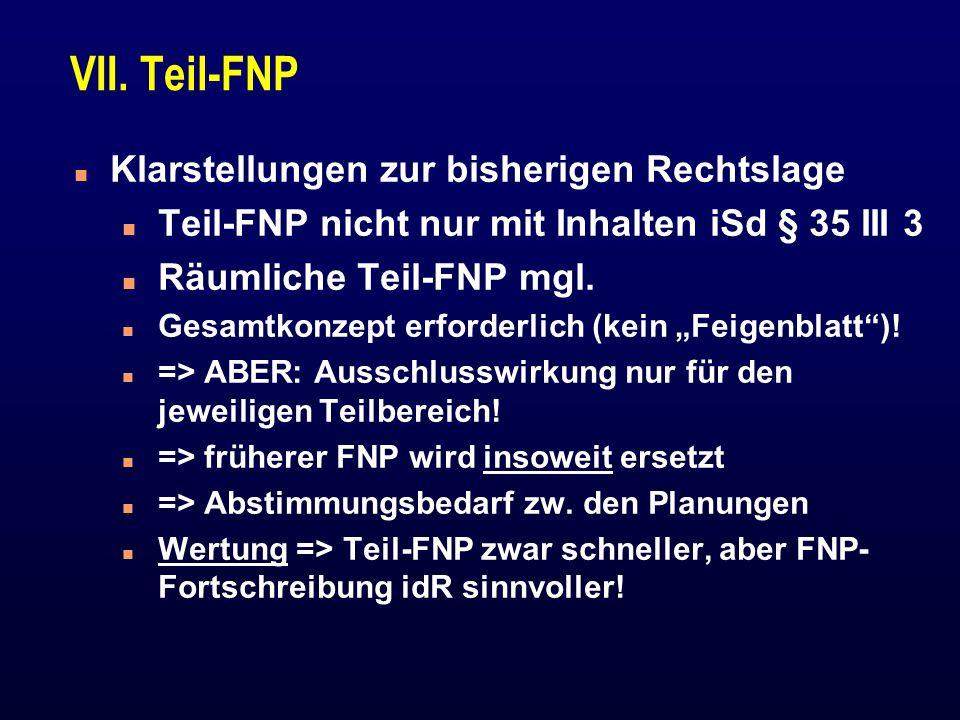 VII. Teil-FNP Klarstellungen zur bisherigen Rechtslage