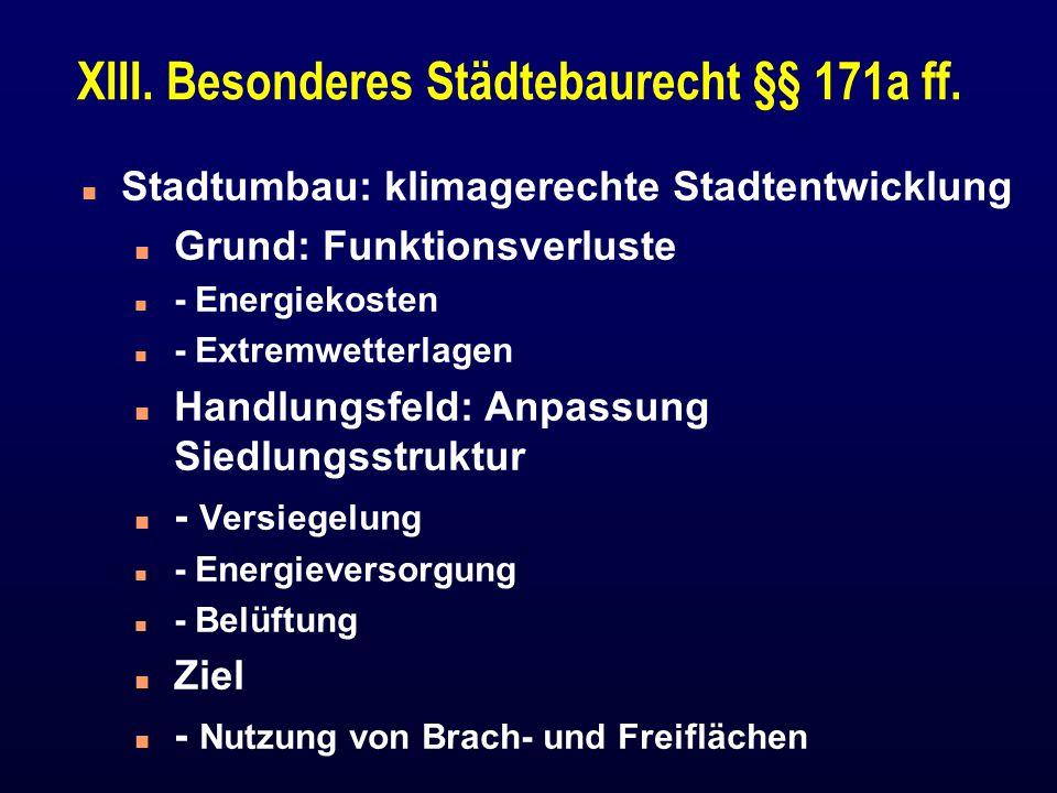 XIII. Besonderes Städtebaurecht §§ 171a ff.