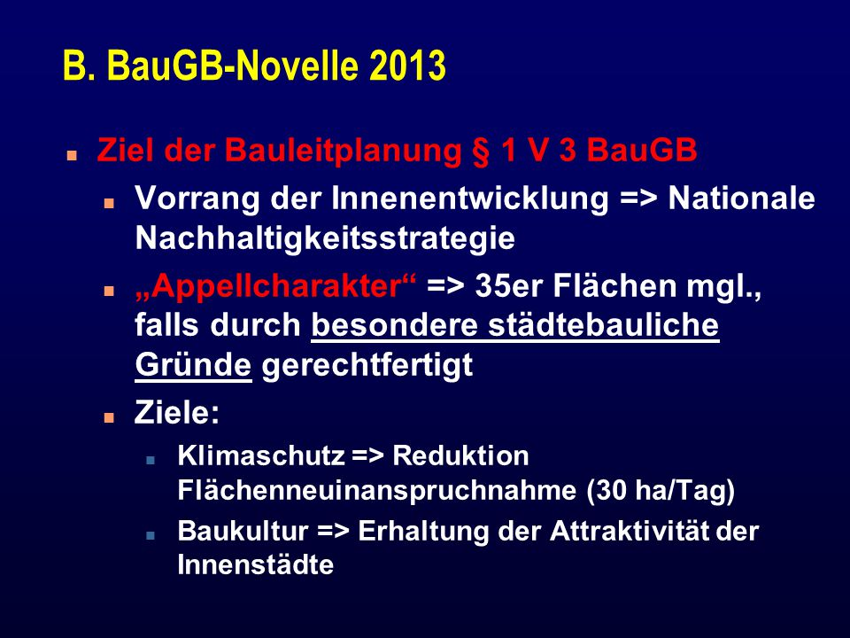 B. BauGB-Novelle 2013 Ziel der Bauleitplanung § 1 V 3 BauGB