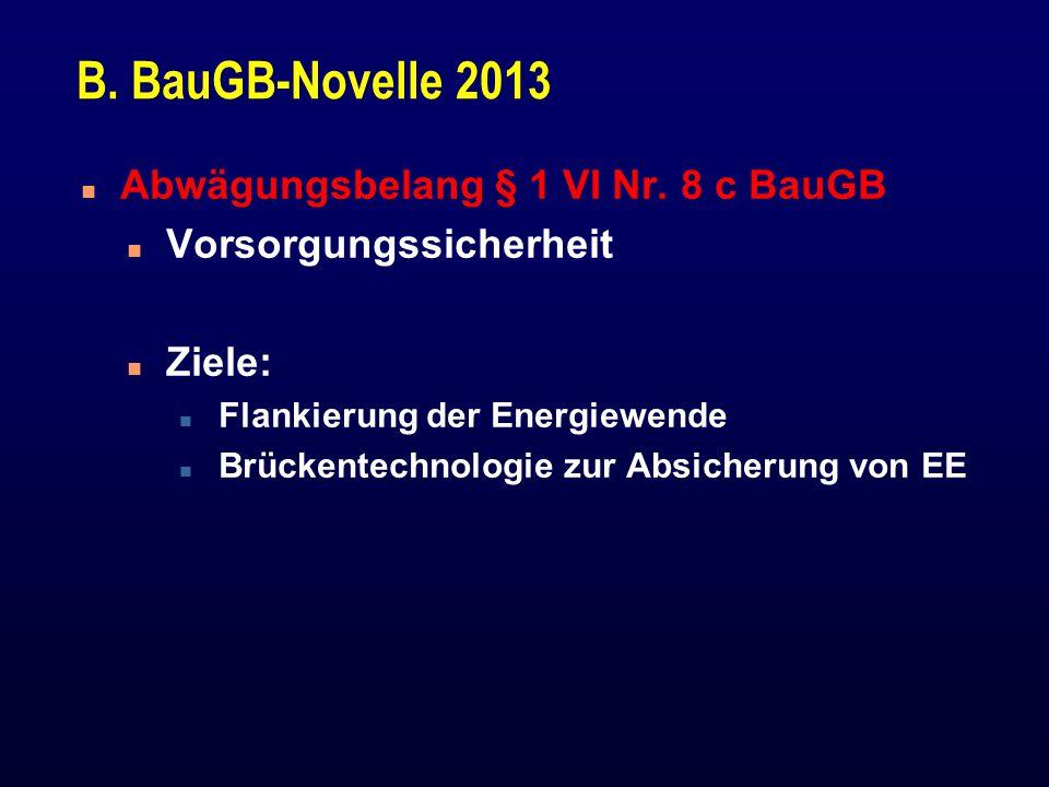 B. BauGB-Novelle 2013 Abwägungsbelang § 1 VI Nr. 8 c BauGB