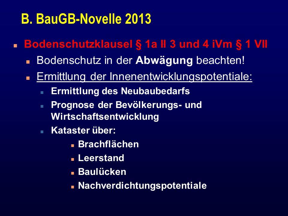 B. BauGB-Novelle 2013 Bodenschutzklausel § 1a II 3 und 4 iVm § 1 VII