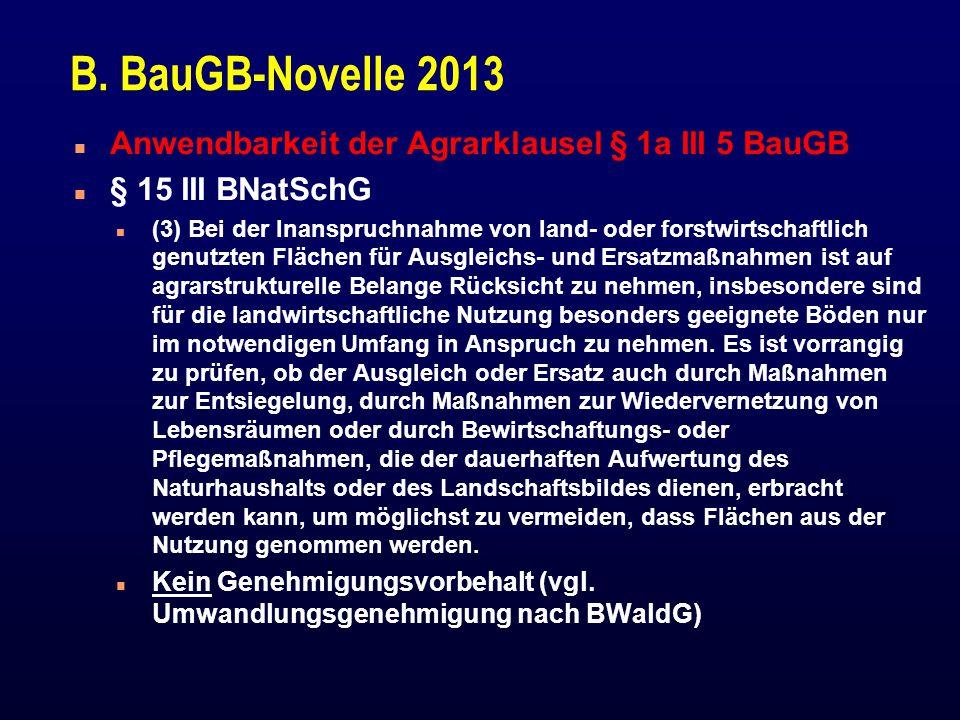 B. BauGB-Novelle 2013 Anwendbarkeit der Agrarklausel § 1a III 5 BauGB