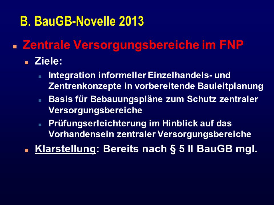 B. BauGB-Novelle 2013 Zentrale Versorgungsbereiche im FNP Ziele: