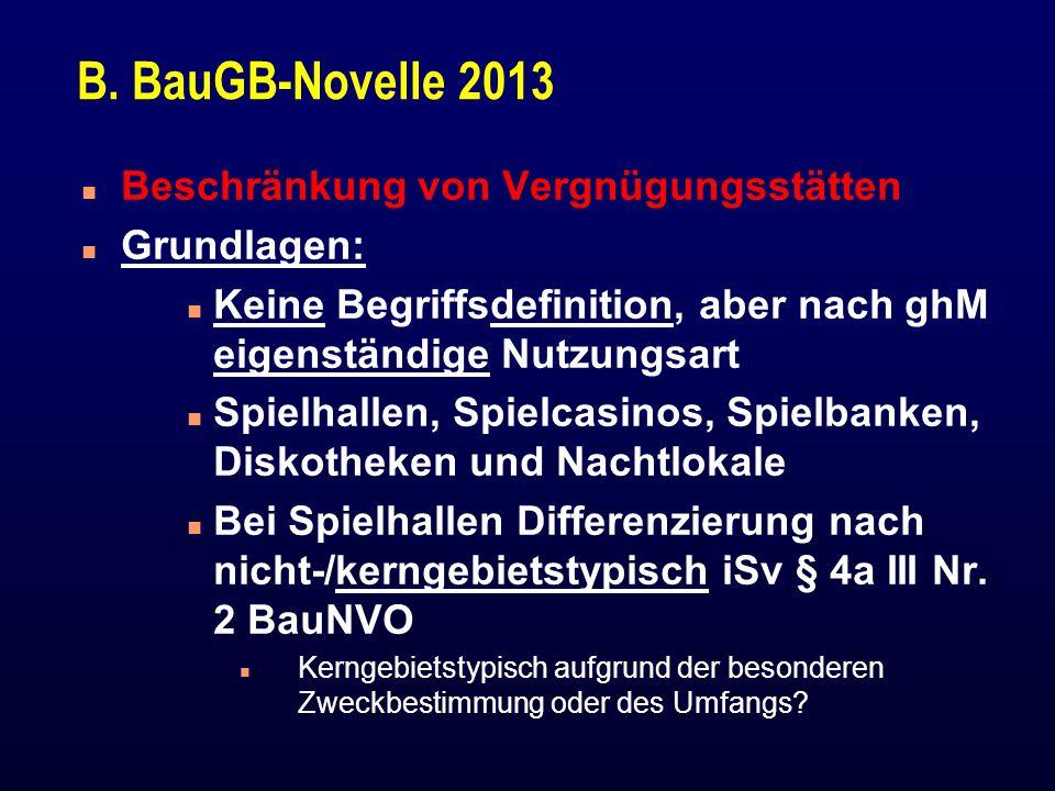 B. BauGB-Novelle 2013 Beschränkung von Vergnügungsstätten Grundlagen:
