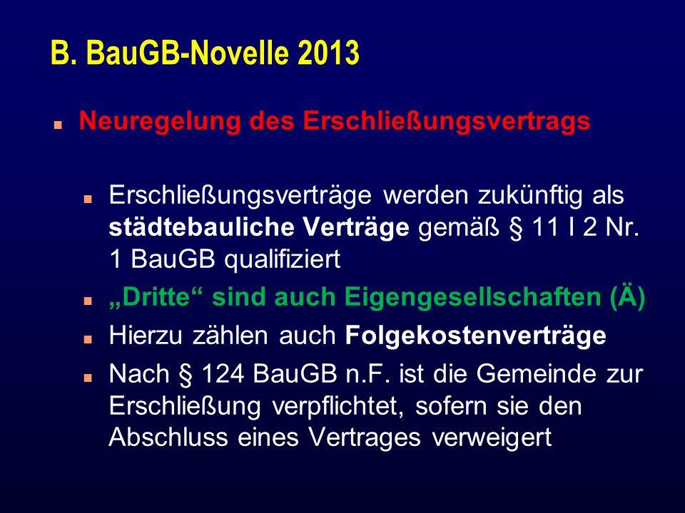 B. BauGB-Novelle 2013 Neuregelung des Erschließungsvertrags