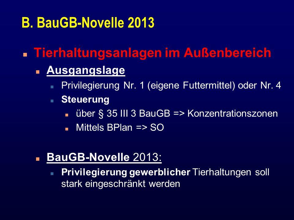 B. BauGB-Novelle 2013 Tierhaltungsanlagen im Außenbereich Ausgangslage