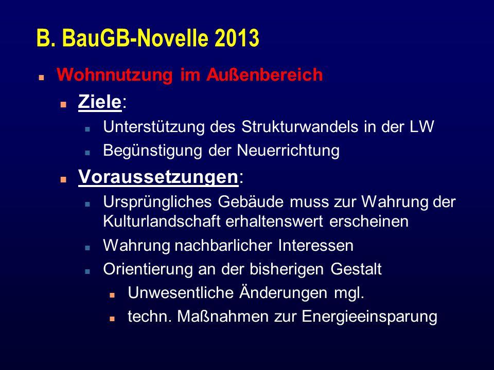 B. BauGB-Novelle 2013 Ziele: Voraussetzungen: