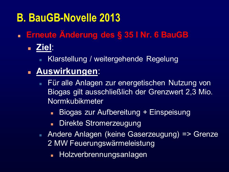 B. BauGB-Novelle 2013 Ziel: Auswirkungen: