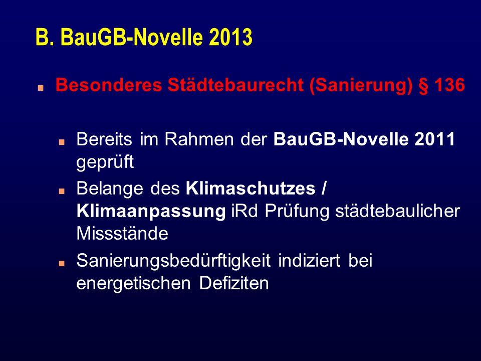 B. BauGB-Novelle 2013 Besonderes Städtebaurecht (Sanierung) § 136