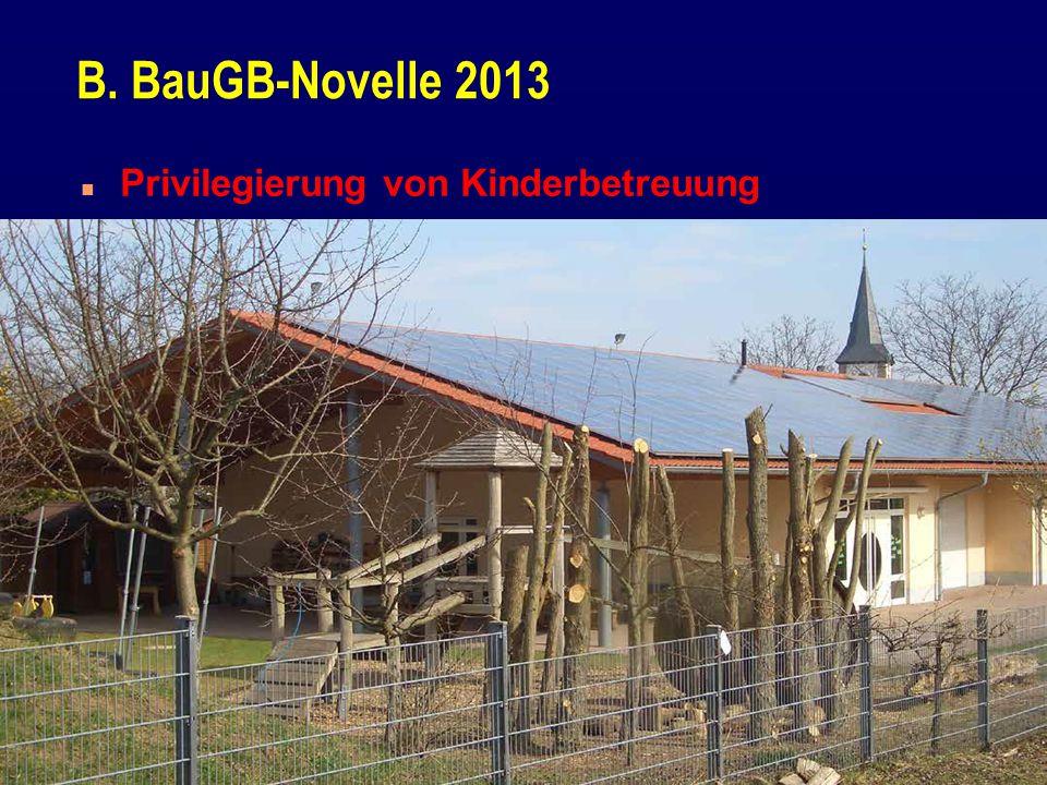 B. BauGB-Novelle 2013 Privilegierung von Kinderbetreuung