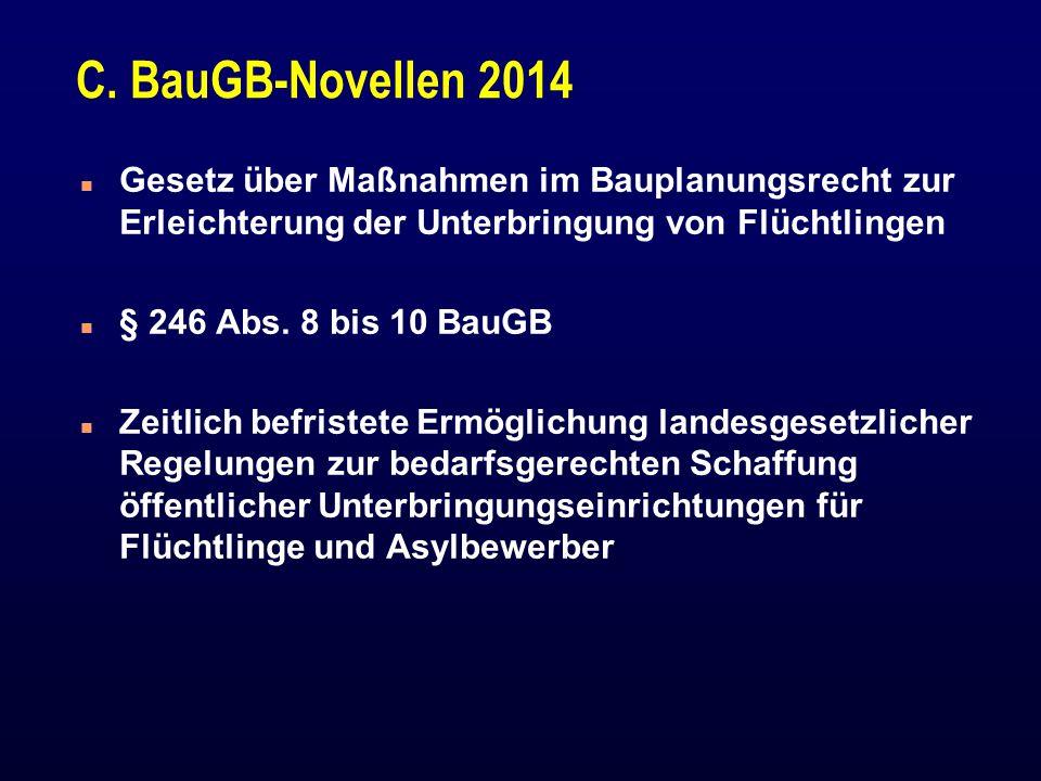C. BauGB-Novellen 2014 Gesetz über Maßnahmen im Bauplanungsrecht zur Erleichterung der Unterbringung von Flüchtlingen.