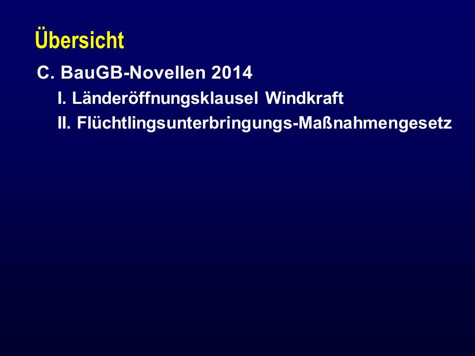 Übersicht C. BauGB-Novellen 2014 I. Länderöffnungsklausel Windkraft