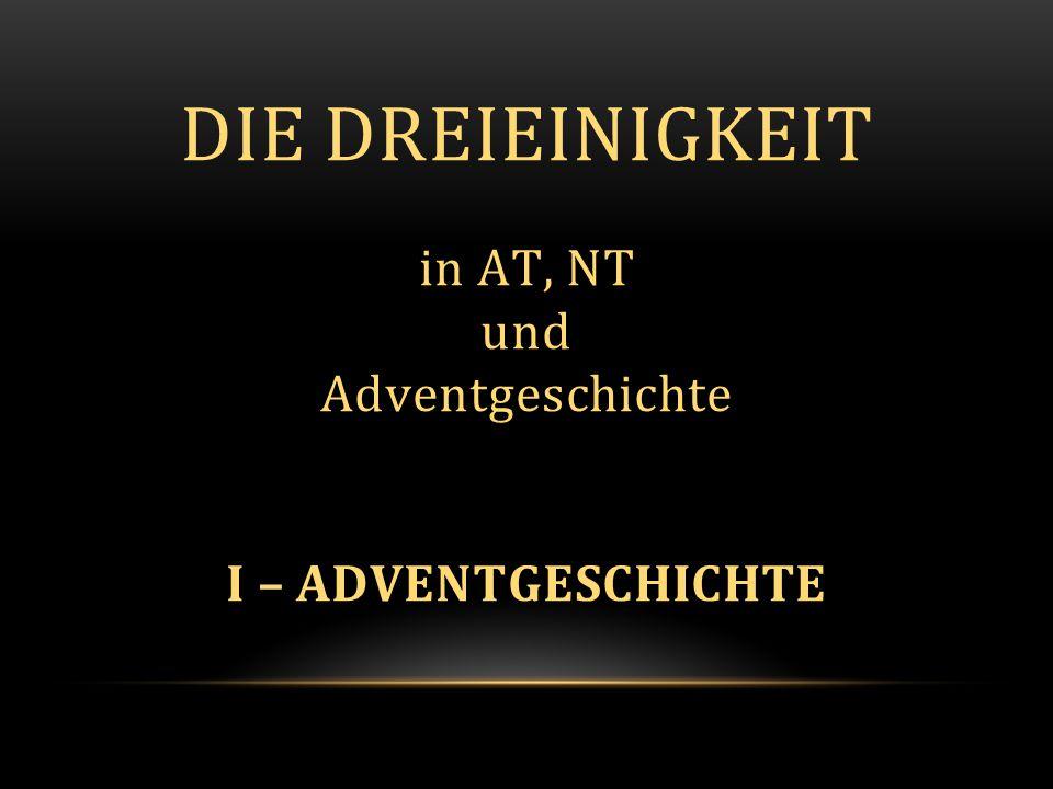 Die Dreieinigkeit in AT, NT und Adventgeschichte I – ADVENTGESCHICHTE