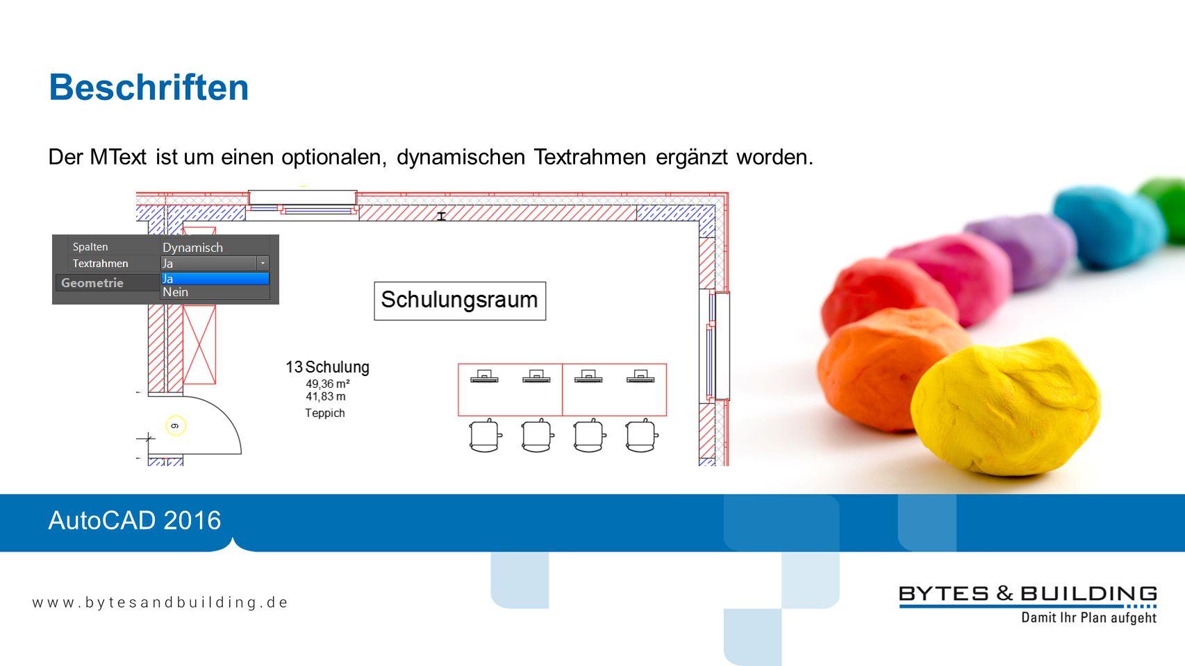Beschriften Der MText ist um einen optionalen, dynamischen Textrahmen ergänzt worden.