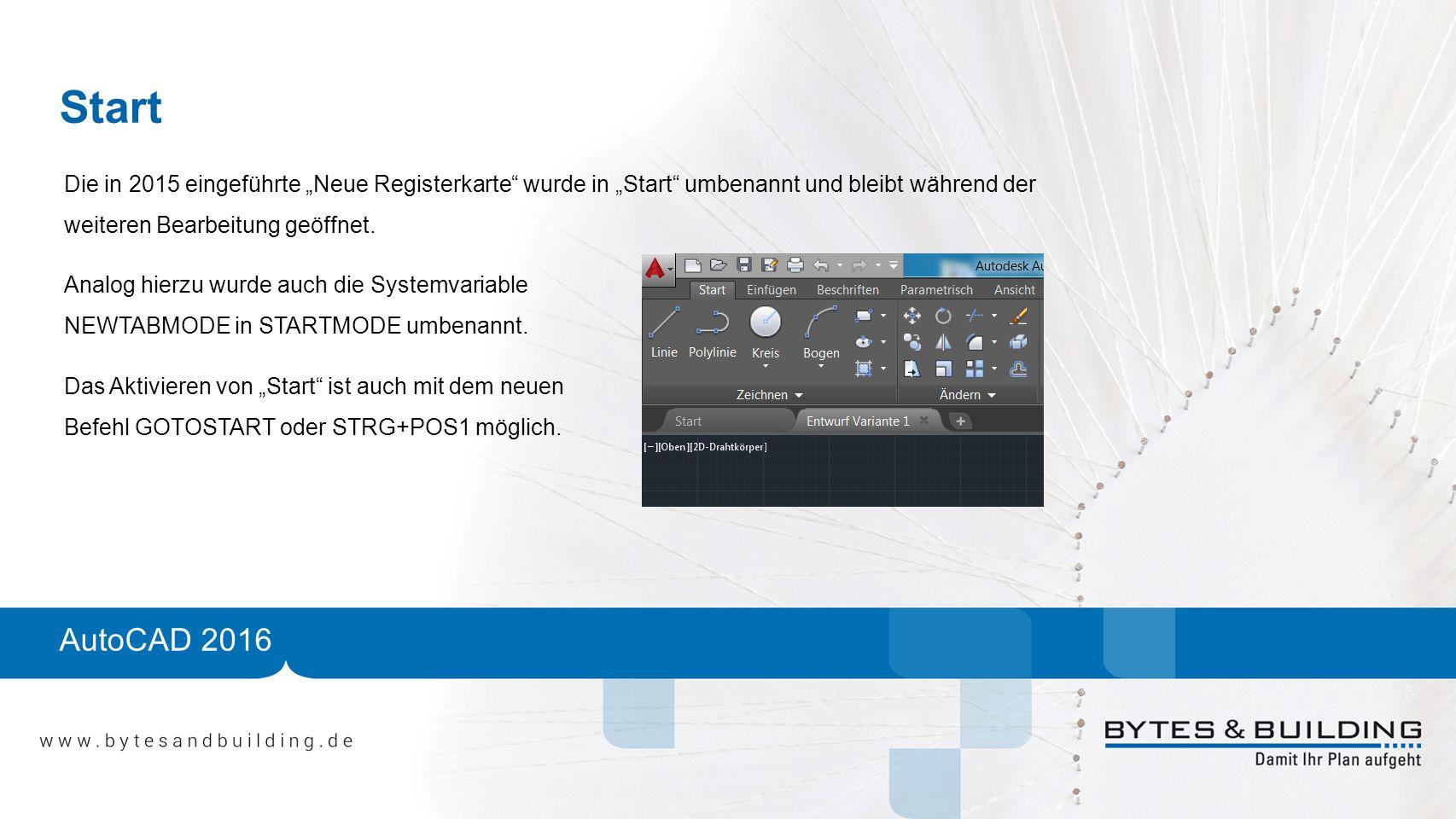 """Start Die in 2015 eingeführte """"Neue Registerkarte wurde in """"Start umbenannt und bleibt während der weiteren Bearbeitung geöffnet."""