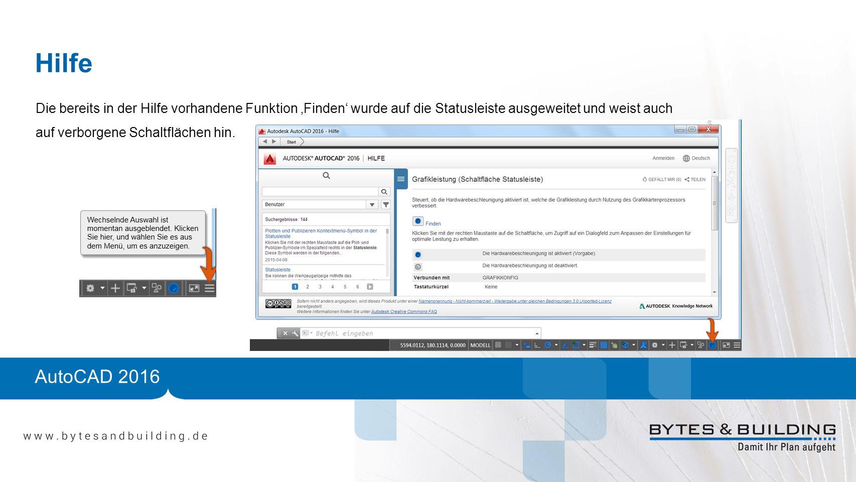 Hilfe Die bereits in der Hilfe vorhandene Funktion 'Finden' wurde auf die Statusleiste ausgeweitet und weist auch auf verborgene Schaltflächen hin.