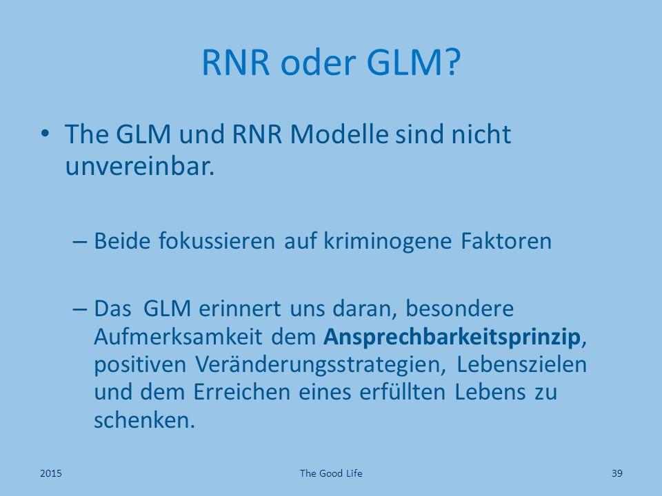 RNR oder GLM The GLM und RNR Modelle sind nicht unvereinbar.
