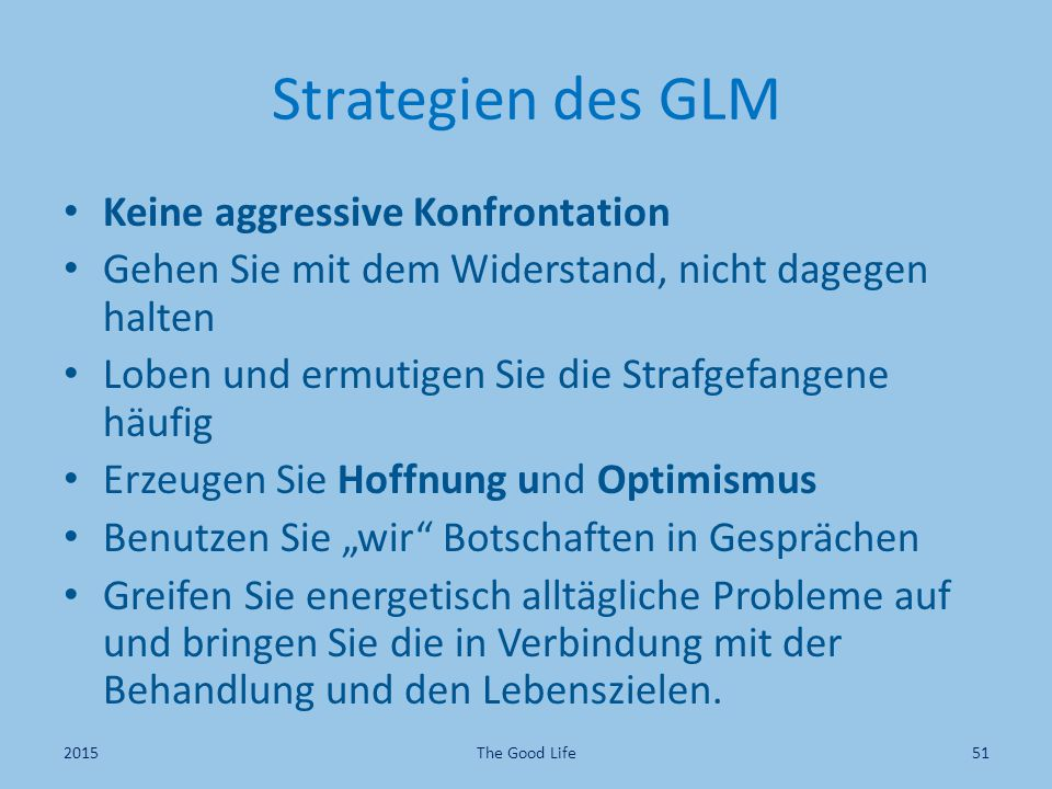 Strategien des GLM Keine aggressive Konfrontation
