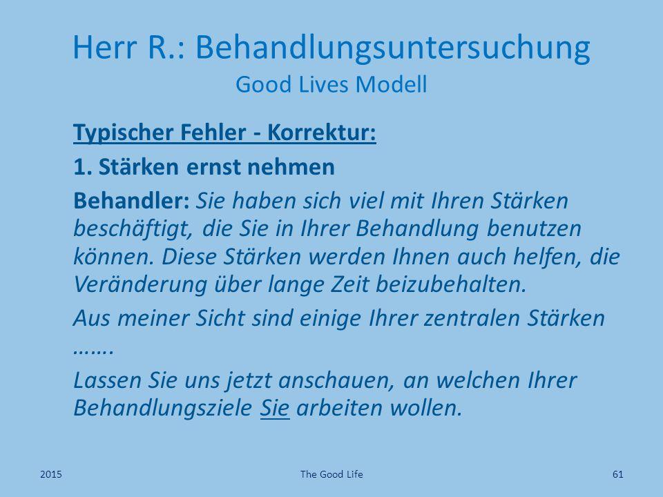 Herr R.: Behandlungsuntersuchung Good Lives Modell